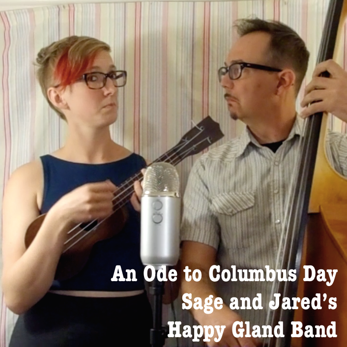 An Ode to Columbus Day - Happy Gland Band